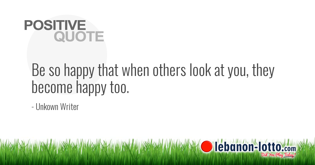 Positive Quotes Be So Happy That When Others Look At You They