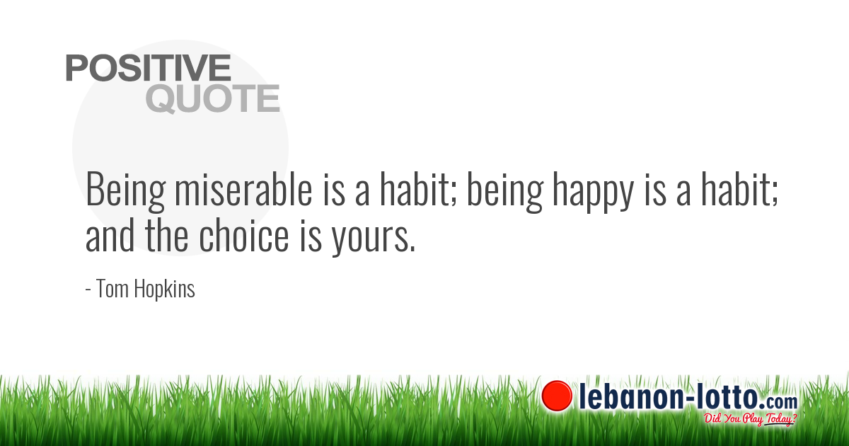 Positive Quotes Being Miserable Is A Habit Being Happy Is A Habit