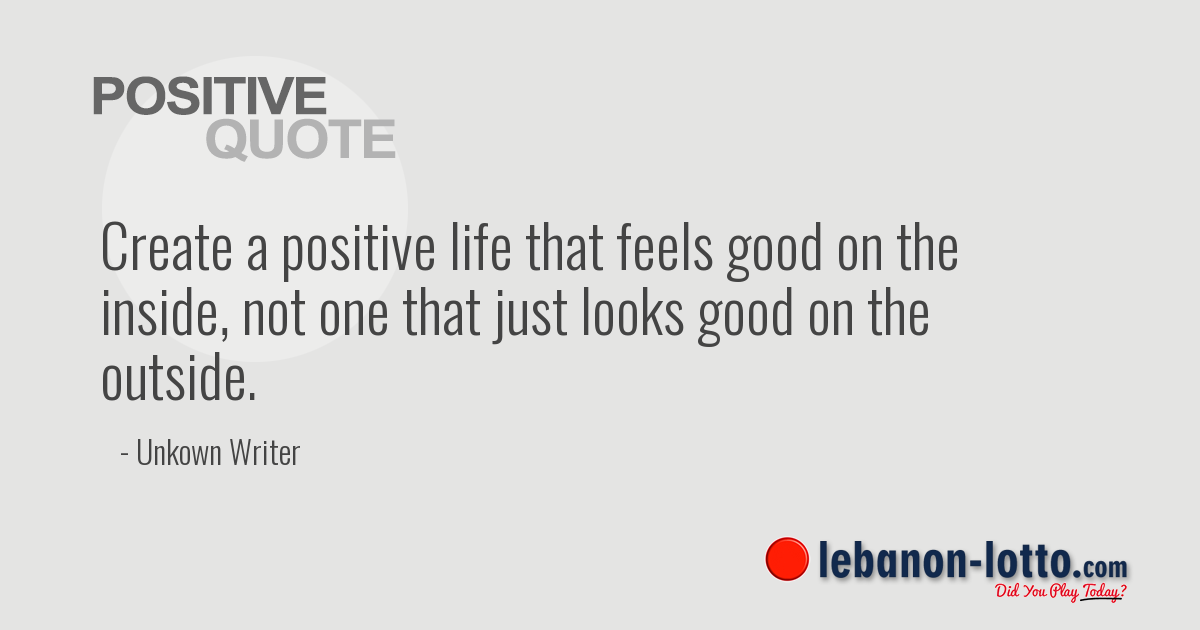 Create A Life That Feels Good On The Inside Quote Quotes By People