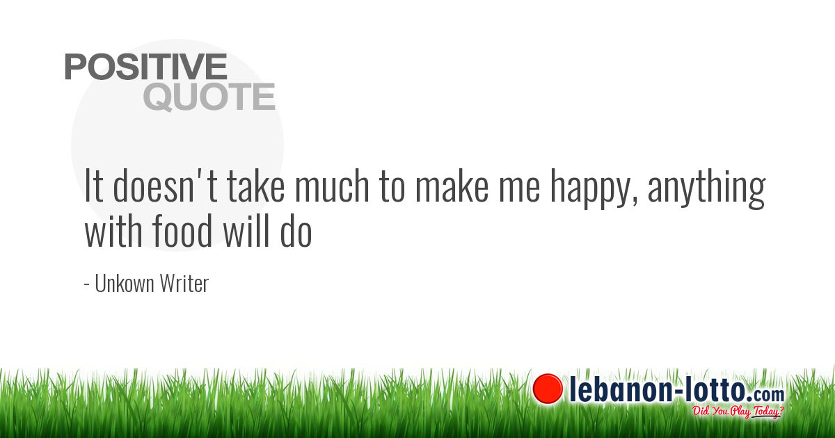 POSITIVE QUOTES: It doesn't take much to make me happy, anything