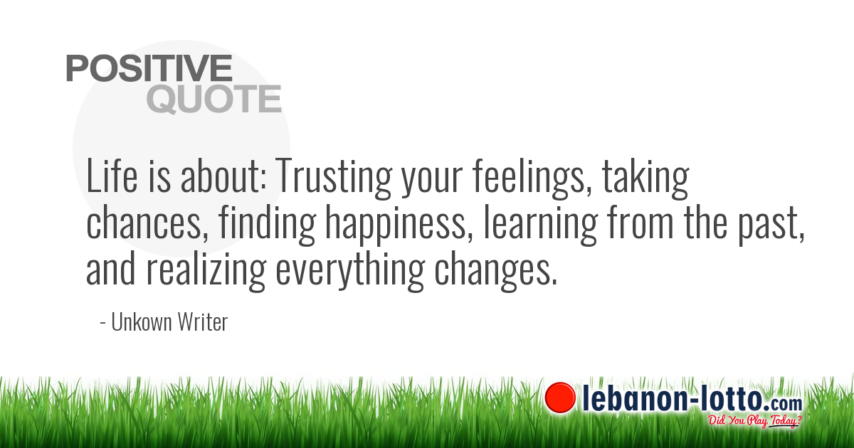 POSITIVE QUOTES: Life Is About: Trusting Your Feelings, Taking.