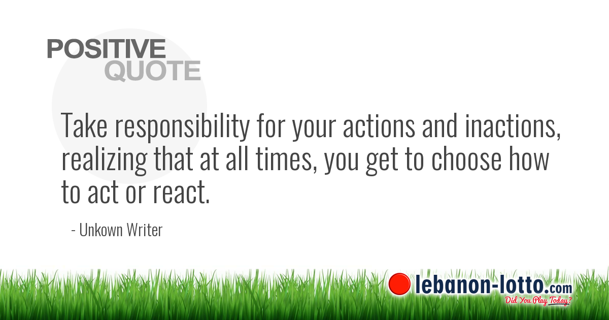 Positive Quotes Take Responsibility For Your Actions And Inactions
