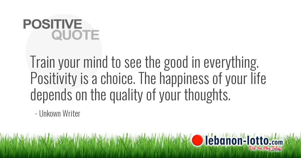 Positive Quotes Train Your Mind To See The Good In Everything