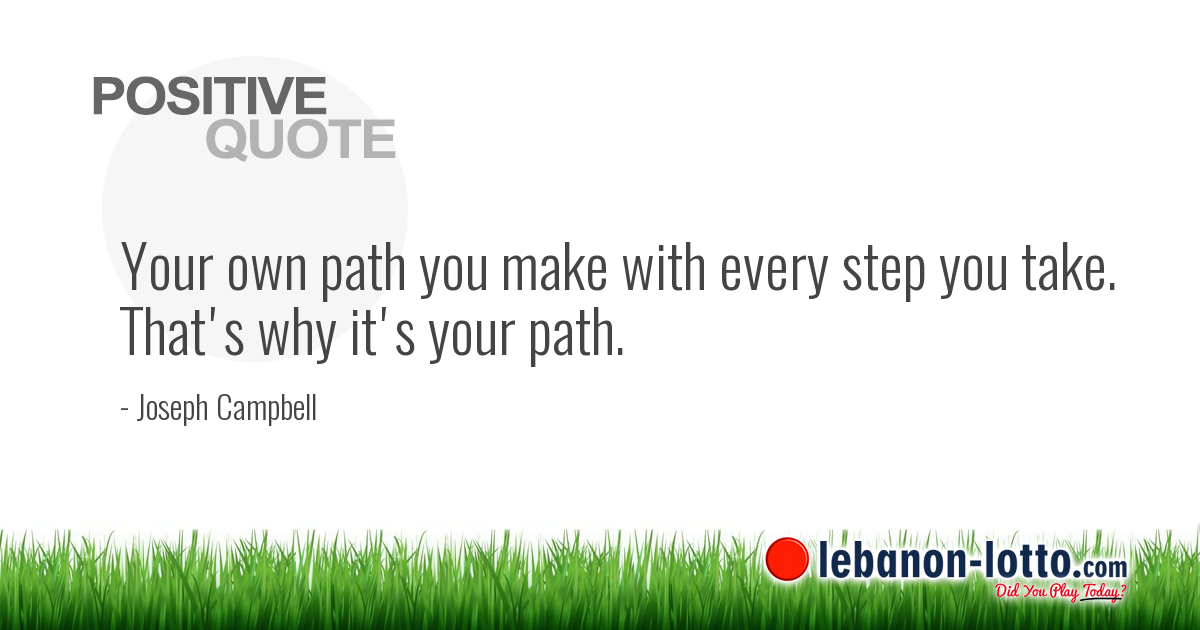 POSITIVE QUOTES: Your Own Path You Make With Every Step